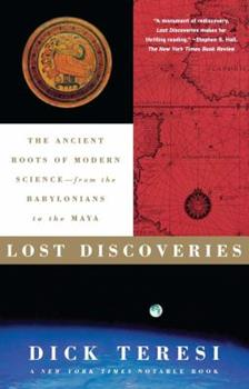 Paperback Lost Discoveries: The Ancient Roots of Modern Science--From the Babylonians to the Maya Book