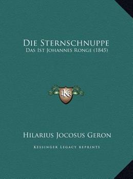Hardcover Die Sternschnuppe : Das Ist Johannes Ronge (1845) Book