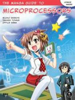 The Manga Guide to Microprocessors - Book  of the Manga Guides