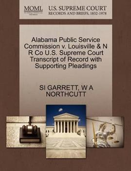 Paperback Alabama Public Service Commission V. Louisville and N R Co U. S. Supreme Court Transcript of Record with Supporting Pleadings Book
