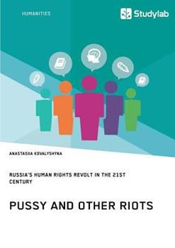 Paperback Pussy and Other Riots. Russia's Human Rights Revolt in the 21st Century Book
