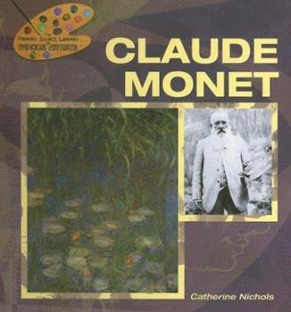 Claude Monet (The Primary Source Library of Famous Artists) 140422761X Book Cover