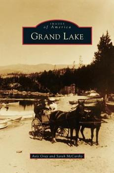 Grand Lake - Book  of the Images of America: Colorado