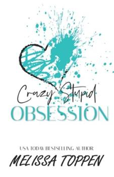 Crazy Stupid Obsession - Book #2 of the Crazy Stupid