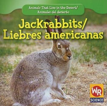 Jackrabbits - Book  of the Animals That Live in the Desert