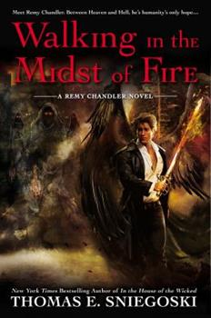 Walking In the Midst of Fire - Book #6 of the Remy Chandler