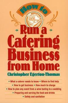 How to Run a Catering Business from Home 0471141062 Book Cover