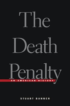The Death Penalty: An American History 0674007514 Book Cover