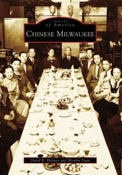 Chinese Milwaukee - Book  of the Images of America: Milwaukee, Wisconsin