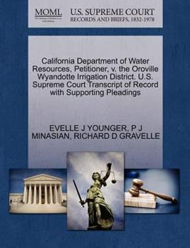 Paperback California Department of Water Resources, Petitioner, V. the Oroville Wyandotte Irrigation District. U.S. Supreme Court Transcript of Record with Supp Book