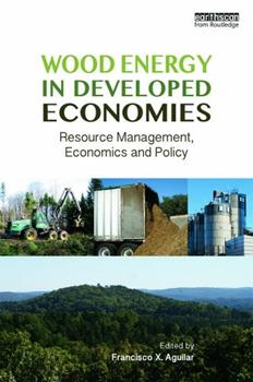 Hardcover Wood Energy in Developed Economies: Resource Management, Economics and Policy Book