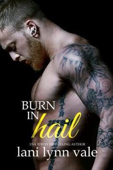 Burn in Hail - Book #3 of the Hail Raisers