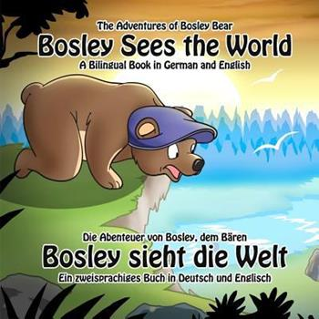 Paperback Bosley Sees the World: A Dual Language Book in German and English [Large Print] Book