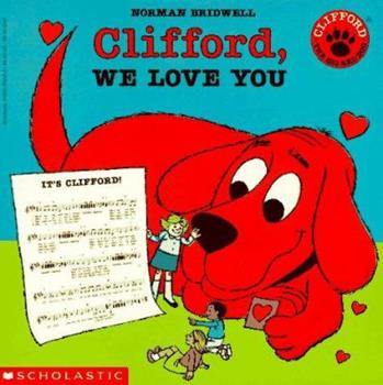 Clifford, We Love You - Book  of the Clifford the Big Red Dog