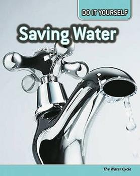 Hardcover Saving Water (Do It Yourself Ecology) Book
