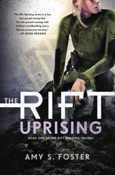 The Rift Uprising - Book #1 of the Rift Uprising Trilogy