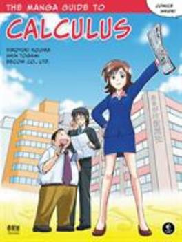 The Manga Guide to Calculus - Book  of the Manga Guides