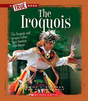 Paperback The Iroquois (a True Book: American Indians) Book
