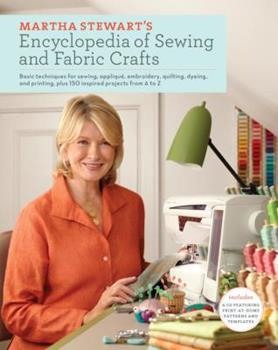 Martha Stewart's Encyclopedia of Sewing and Fabric Crafts 0307450589 Book Cover