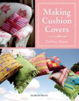 Making Cushion Covers 184448730X Book Cover