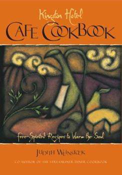 Kingston Hotel Cafe Cookbook: Free-Spirited Recipes to Warm the Soul 1570611149 Book Cover