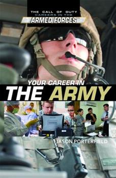 Your Career in the Army (The Call of Duty: Careers in the Armed Forces) 1448855101 Book Cover
