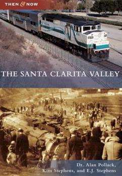 The Santa Clarita Valley - Book  of the  and Now