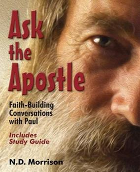 Paperback Ask the Apostle: Faith-Building Conversations with Paul Book