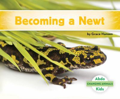 De Huevo a Tritón / Becoming a Newt - Book  of the Changing Animals