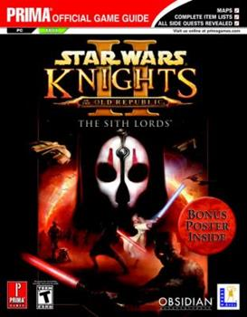 Star Wars Knights of the Old Republic II: The Sith Lords (Prima Official Game Guide) - Book  of the Star Wars Universe