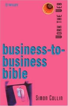 Work the Web, Business-to-Business Bible (Working the WEB) 0471498963 Book Cover