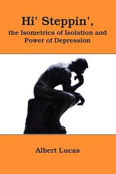 Paperback Hi' Steppin': The Isometrics of Isolation And Power of Depression Book