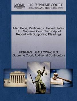 Paperback Allen Pope, Petitioner, V. United States. U. S. Supreme Court Transcript of Record with Supporting Pleadings Book