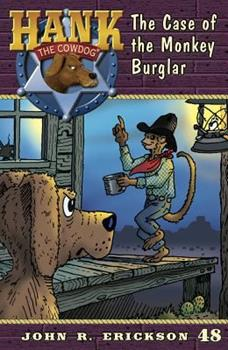The Case of the Monkey Burglar - Book #48 of the Hank the Cowdog