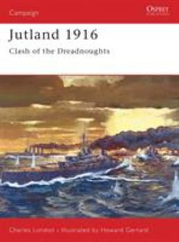Jutland 1916: Clash of the Dreadnoughts (Campaign) - Book #72 of the Osprey Campaign