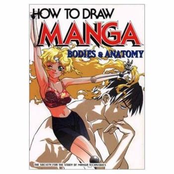 How to Draw Manga: Bodies & Anatomy - Book #25 of the How To Draw Manga