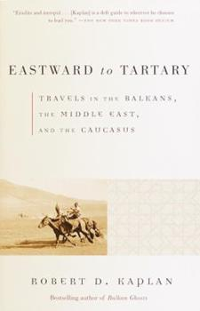 Eastward to Tartary: Travels in the Balkans, the Middle East and the Caucasus 0375705767 Book Cover