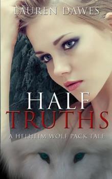 Half Truths - Book #2 of the Helheim Wolf Pack Tale