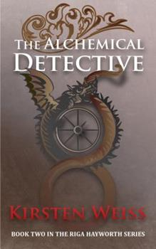 The Alchemical Detective - Book #2 of the Riga Hayworth