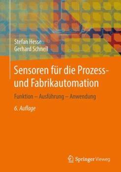Paperback Sensoren F?r Die Prozess- Und Fabrikautomation: Funktion - Ausf?hrung - Anwendung [German] Book