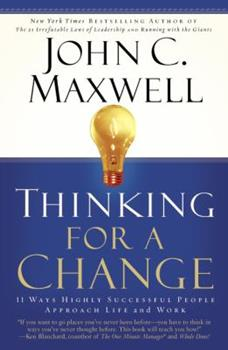Paperback Thinking for a Change: 11 Ways Highly Successful People Approach Life Andwork Book