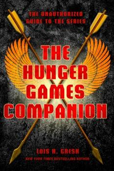 The Hunger Games Companion: The Unauthorized Guide to the Series 0312617933 Book Cover