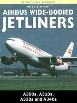 Paperback Airbus Wide-Bodied Jetliners : A-300s/A-310s/A-330s and A-340s Book