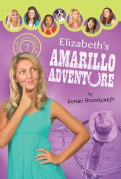 Elizabeth's Amarillo Adventure - Book #7 of the Camp Club Girls