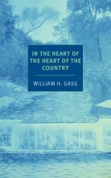 In the Heart of the Heart of the Country & Other Stories 0879233745 Book Cover