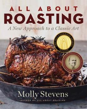 All About Roasting: A New Approach to a Classic Art 039306526X Book Cover