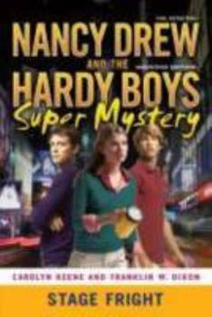Stage Fright - Book #6 of the Nancy Drew: Girl Detective and the Hardy Boys: Undercover Brothers Super Mystery