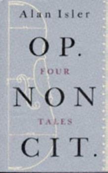 Op. Non Cit.: Four Tales 0224043862 Book Cover
