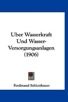 Hardcover Uber Wasserkraft und Wasser-Versorgungsanlagen Book