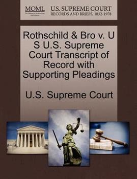 Paperback Rothschild and Bro V. U S U. S. Supreme Court Transcript of Record with Supporting Pleadings Book